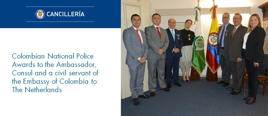 Colombian National Police Awards to the Ambassador, Consul and a